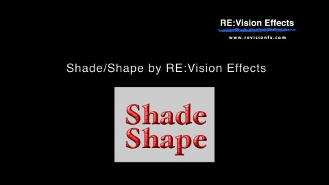 Shade/Shape - RE:Vision Effects